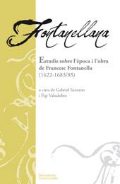 Fontanellana : estudis sobre l'època i l'obra de Francesc Fontanella (1622-1683/ 85)