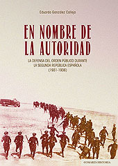 En nombre de la autoridad : la defensa del orden público durante la Segunda República Española (1931-1936)