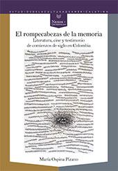 El rompecabezas de la memoria : literatura, cine y testimonio de comienzos de siglo en Colombia