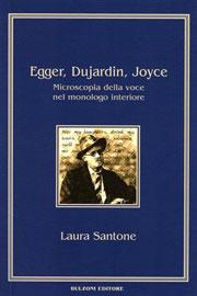 Egger, Dujardin, Joyce : microscopia della voce nel monologo interiore