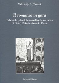 Il romanzo in gara : echi delle polemiche teatrali nella narrativa di Pietro Chiari e Antonio Piazza