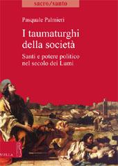 I taumaturghi della società : santi e potere politico nel secolo dei Lumi