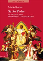 Santo Padre : la santità del papa da San Pietro a Giovanni Paolo II.