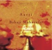 Aarti to Babaji Mahavatar : Flames of Divine Love by the Hairakhandi's
