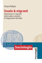 Scuola & migranti : generazioni di migranti nella scuola e processi di integrazione informale