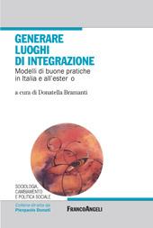 Generare luoghi di integrazione : modelli di buone pratiche in Italia e all'estero
