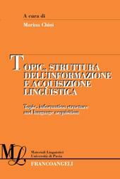 Topic, struttura dell'informazione e acquisizione linguistica = Topic, information structure and language acquisition