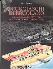 I fuggiaschi di Ercolano : paleobiologia delle vittime dell'eruzione vesuviana del 79 d.C.
