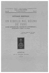 Un ribelle nel regno de' fiori : i nomi romanzi del colchicum autumnale L. attraverso il tempo e lo spazio - Bertoldi, Vittorio - Genève : L.S. Olschki, 1923.