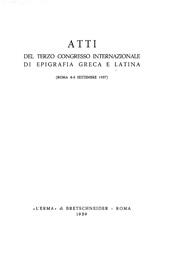 Atti del terzo congresso di internazionale di epigrafia greca e latina : Roma, 4-8 settembre 1957