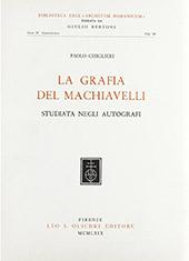 La grafia del Machiavelli : studiata negli autografi