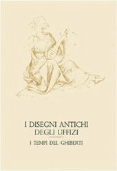 I disegni antichi degli Uffizi : i tempi del Ghiberti
