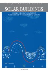 Solar buildings : European students' competition for the design of solar buildings : 1995-1996 - Falconi, Giulia - Roma : Gangemi, 1997.