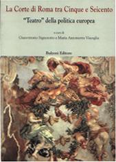 La corte di Roma tra Cinque e Seicento : teatro della politica europea