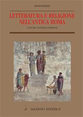 Letteratura e religione nell'antica Roma : culture, contesti e credenze