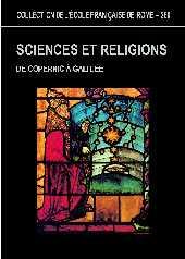 Sciences et religions : de Copernic à Galilée : 1540-1610 : actes du Colloque international organisé par l'École française de Rome ... : Rome, 12-14 décembre 1996