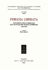 Perugia liberata : documenti anglo-americani sull'occupazione alleata di Perugia, 1944-1945