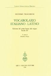 Vocabolario italiano-latino : edizione del primo lessico dal volgare romanzo : secolo XV