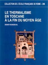 Le thermalisme en Toscane à la fin du Moyen-Âge : les bains siennois de la fin du 13. siècle au début du 16. siècle