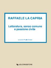 Raffaele La Capria : letteratura, senso comune e passione civile : atti del Convegno internazionale dell'Università di Caen : 18-19 maggio 2001