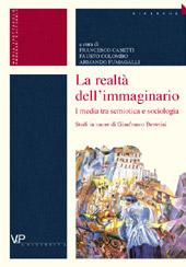 La realtà dell'immaginario : i media tra semiotica e sociologia : studi in onore di Gianfranco Bettetini