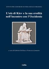 L'età di Kiev e la sua eredità nell'incontro con l'Occidente : atti del Convegno, Vicenza, 11-13 aprile 2002