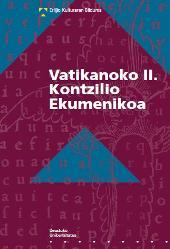 Vatikanoko II. Kontzilio Ekumenikoa : konstituzioak, dekretuak, adierazpenak eta dokumentu osagarriak