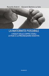 La maternità possibile : i vissuti delle coppie sterili, la fede e la procreazione assistita