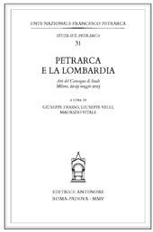 Petrarca e la Lombardia : atti del convegno di studi, Milano, 22-23 maggio 2003