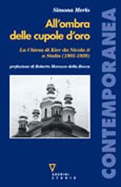 All'ombra delle cupole d'oro : la chiesa di Kiev da Nicola II a Stalin (1905-1939)