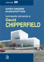 Saper credere in architettura : trentasette domande a David Chipperfield