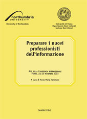 Preparare i nuovi professionisti dell'informazione : atti della conferenza internazionale, Parma, 24-25 novembre 2003 = To prepare ...