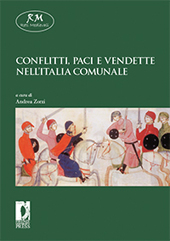 Conflitti, paci e vendette nell'Italia comunale -  - Firenze : Firenze University Press, 2009.