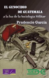El genocidio de Guatemala a la luz de la sociología militar