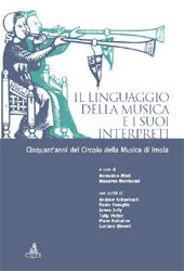 Il linguaggio della musica e i suoi interpreti : cinquant'anni del Circolo della musica di Imola