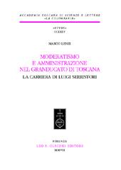 Moderatismo e amministrazione nel Granducato di Toscana : la carriera di Luigi Serristori