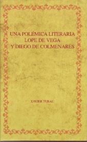 Una polémica literaria : Lope de Vega y Diego de Colmenares