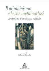 Il primitivismo e le sue metamorfosi : archeologia di un discorso culturale