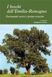 I boschi dell'Emilia-Romagna : documenti storici e prime ricerche