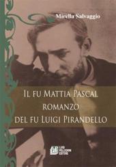 Il fu Mattia Pascal romanzo del fu Luigi Pirandello