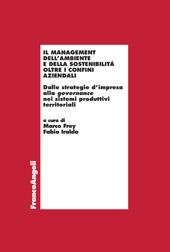 Il management dell'ambiente e della sostenibilità oltre i confini aziendali : dalle strategie d'impresa alla governance nei sistemi produttivi territoriali
