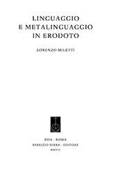 Linguaggio e metalinguaggio in Erodoto - Miletti, Lorenzo - Pisa : Fabrizio Serra editore, 2008.