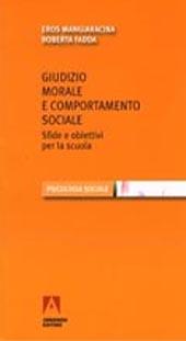 Giudizio morale e comportamento sociale : sfide e obbiettivi per la scuola