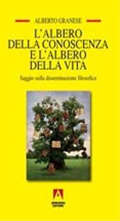 L'albero della conoscenza e l'albero della vita : saggio sulla disseminazione filosofica