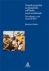 Grandi proprietà ecclesiastiche nell'Italia nord-occidentale : tra sviluppo e crisi, secoli X-XIV