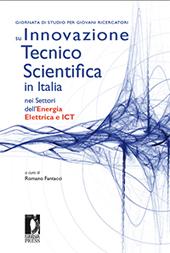 Giornata di studio per i giovani ricercatori su innovazione tecnico scientifica in Italia nei settori dell'energia elettrica e ICT. -  - Firenze : Firenze University Press, 2009.