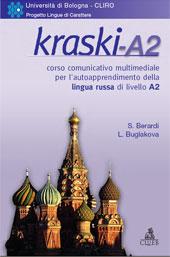 Kraski-livello A2 : corso comunicativo multimediale per l'autoapprendimento della lingua russa di livello A2, con risorse didattiche (schede di grammatica, schede lessicali, vocabolario) : versione per studenti italofoni