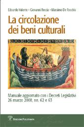 La circolazione dei beni culturali : manuale aggiornato con i decreti legislativi, 26 marzo 2008, nn. 62 e 63