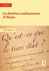 La dottrina costituzionale di Sieyès - Goldoni, Marco - Firenze : Firenze University Press, 2009.