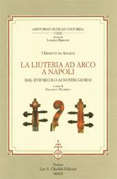 La liuteria ad arco a Napoli : dal XVII secolo ai nostri giorni